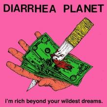 DiarrheaPlanetImRichBeyond